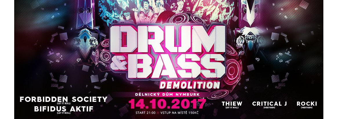 Forbidden Society - Drum & Bass Demolition Nymburk
